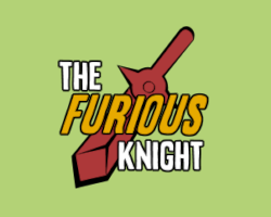 The Furious Knight